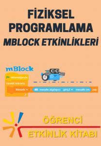 Fiziksel Programlama - MBlock Etkinlikleri - Öğrenci Etkinlik Kitabo